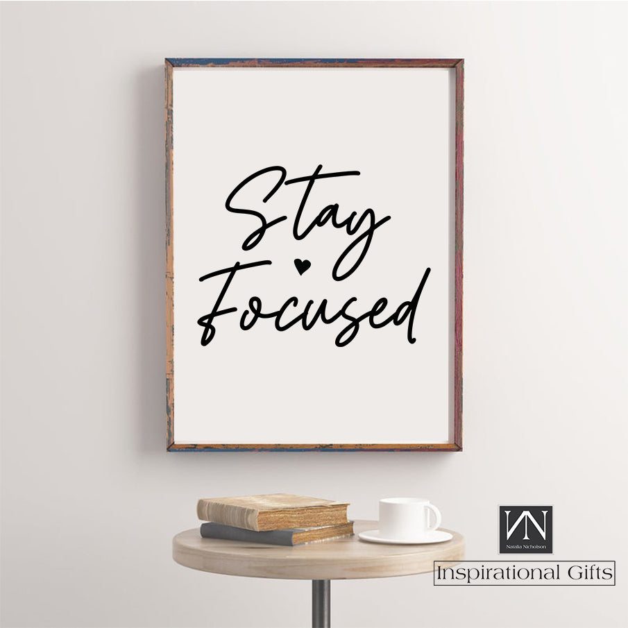 Motivational Statement Digital Design - Stay Focused - NN Inspirational Gifts