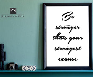 Motivational Statement Digital Design For You - Be Stronger Than Your Strongest Excuse - NN Inspirational Gifts