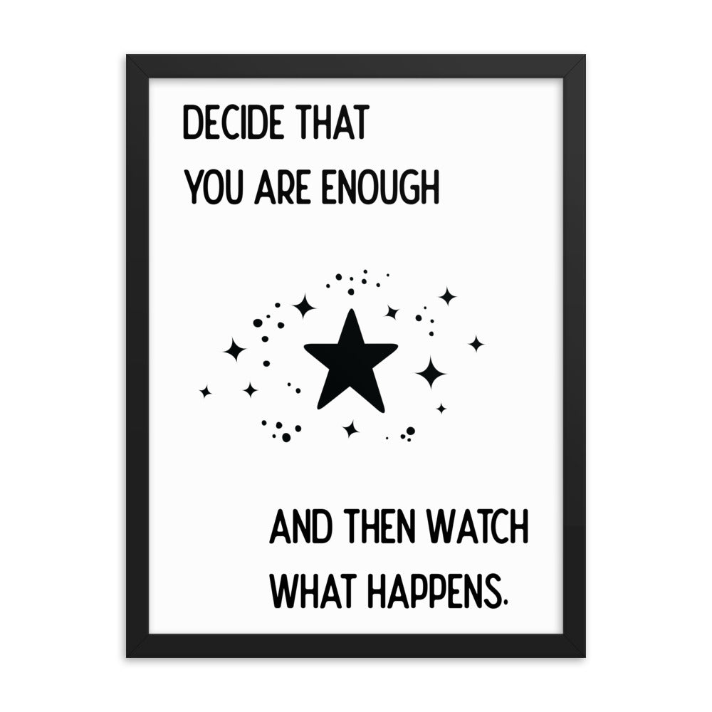Gift Poster - Decide That You Are Enough And Then See What Happens - NN Inspirational Gifts