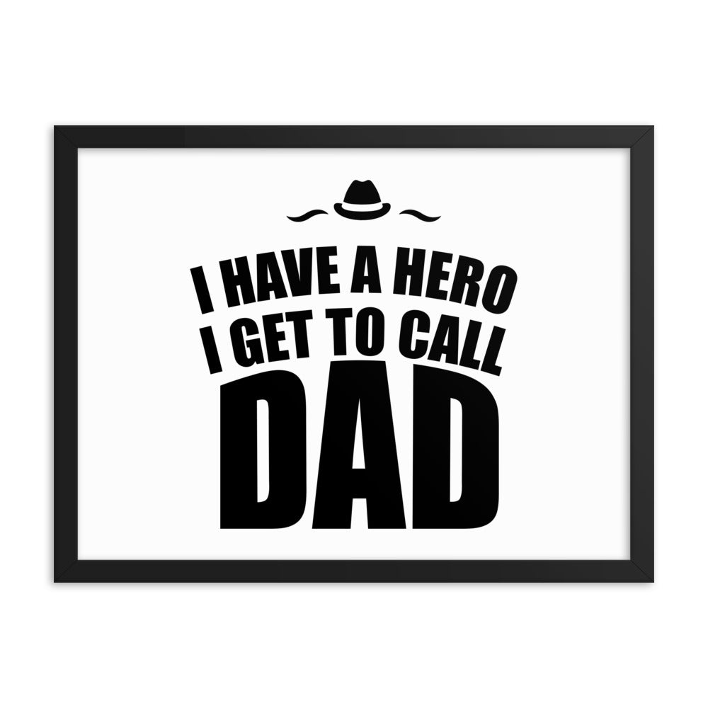 Inspirational Poster Gift For Dad - I Have A Hero I Get To Call Dad - NN Inspirational Gifts