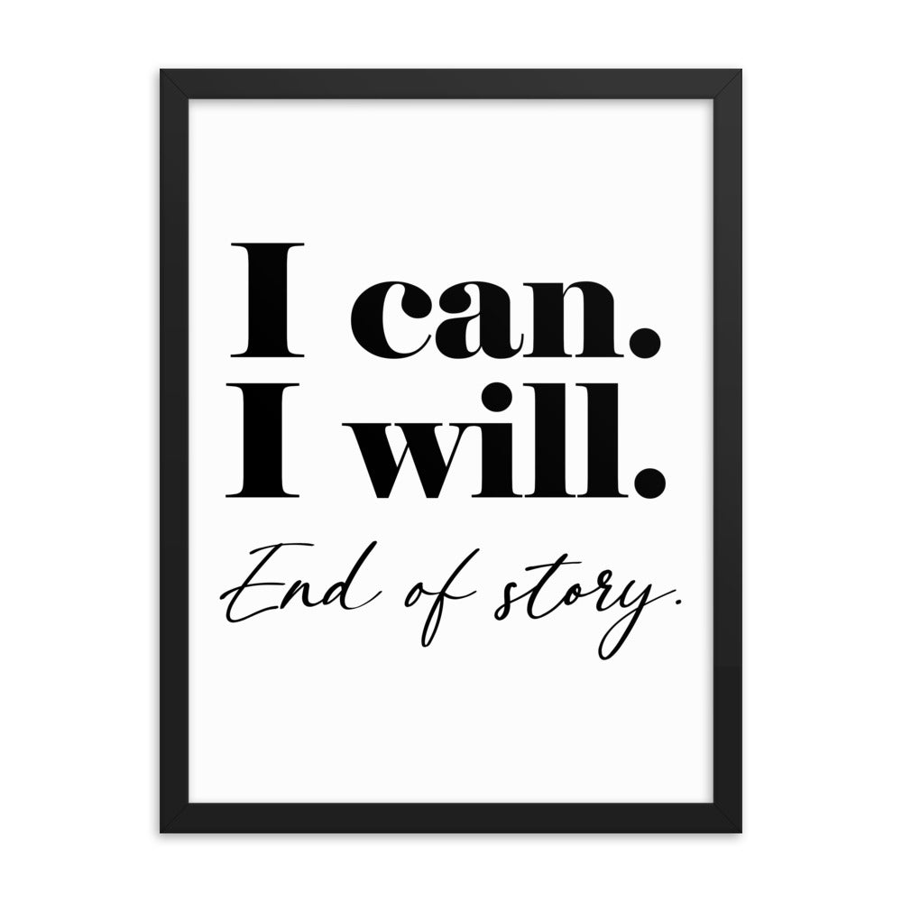 Motivational Poster Gift - I Can. I Will. End Of Story - NN Inspirational Gifts