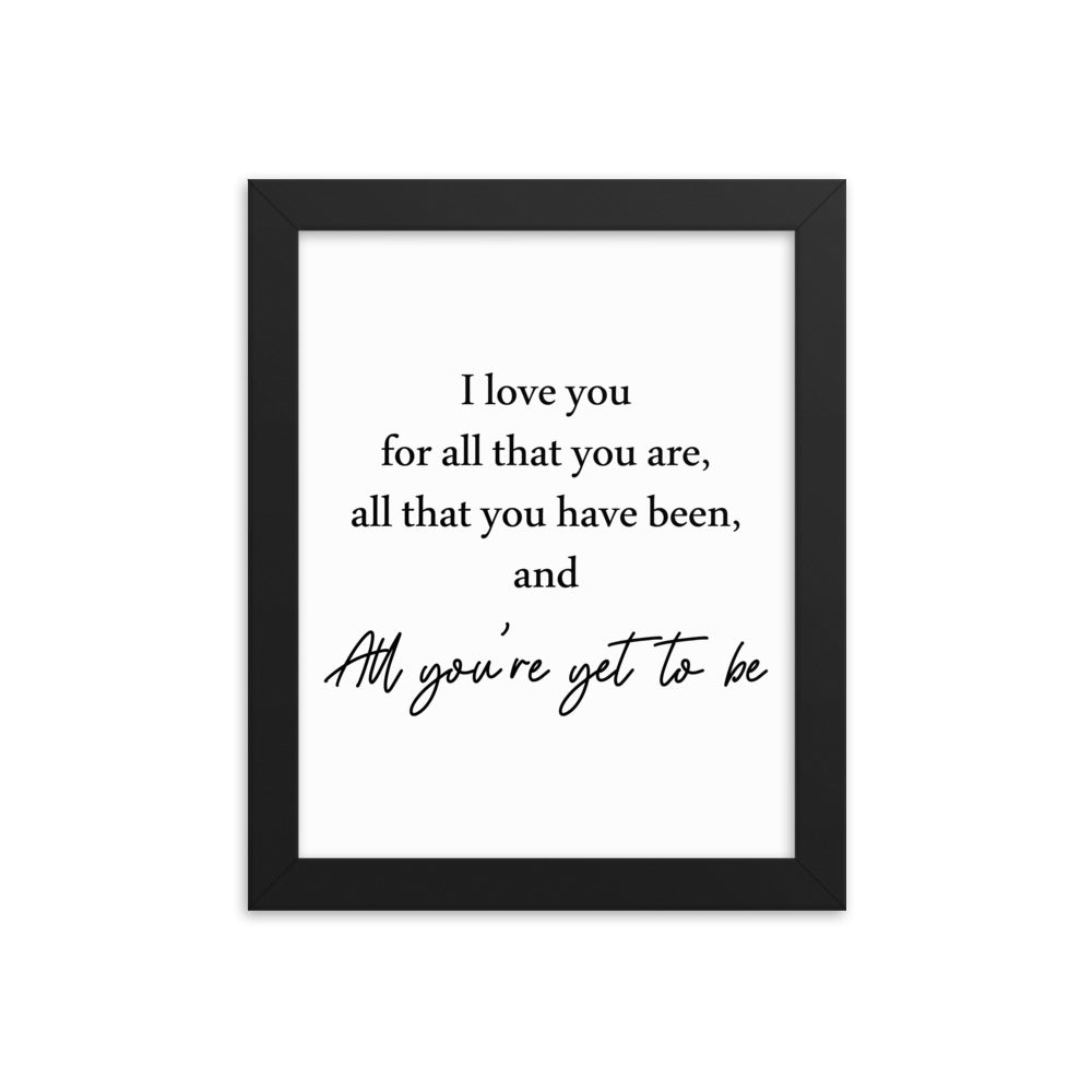 Passionate Framed Poster Gift - I Love You For All That You Are - NN Inspirational Gifts