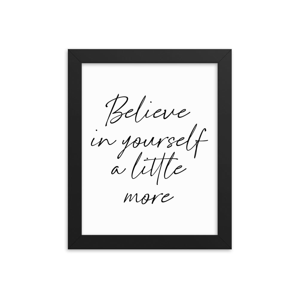 Motivational Poster - Believe In Yourself A Little More - NN Inspirational Gifts