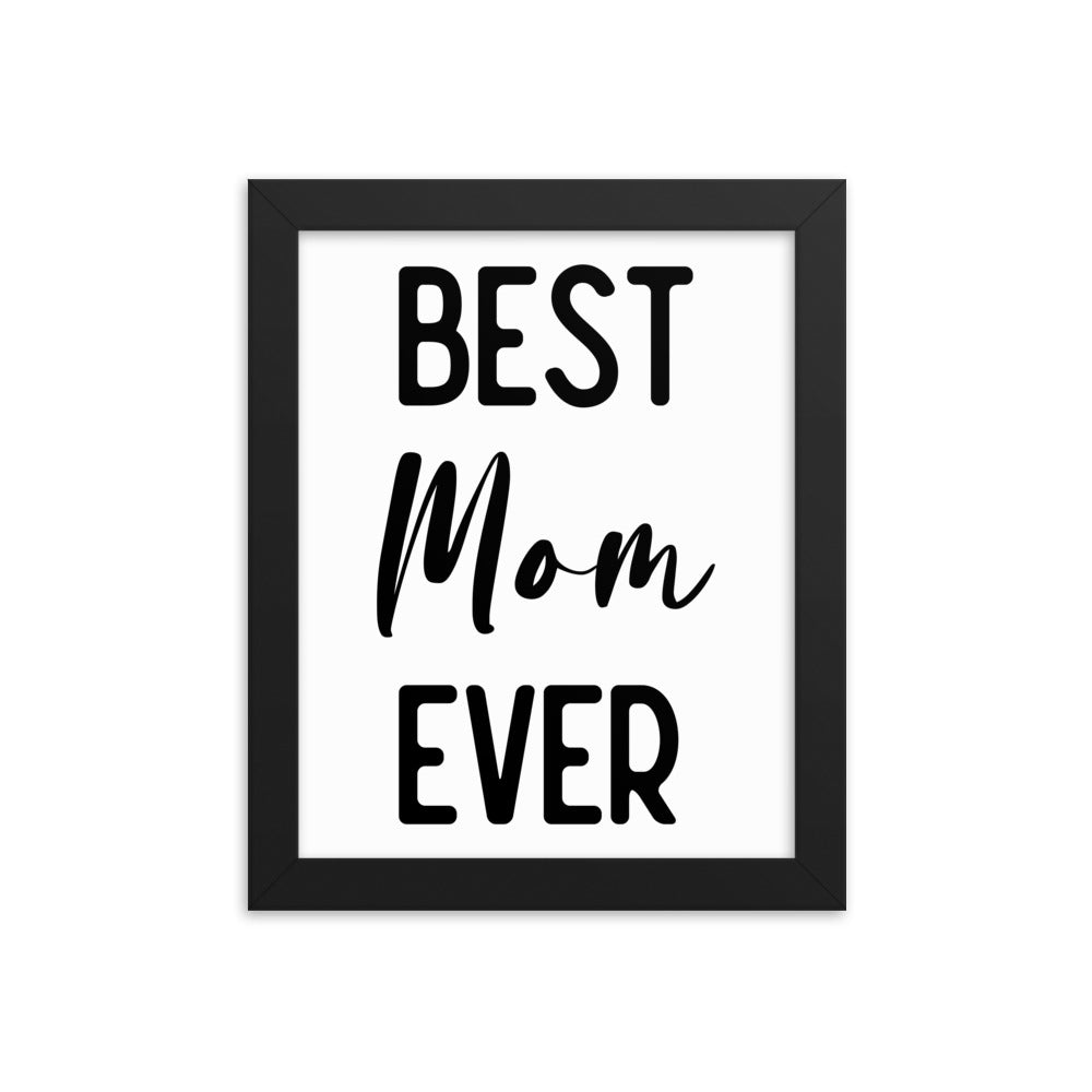 Framed Motivational Poster For Mom - Best Mom Ever - NN Inspirational Gifts