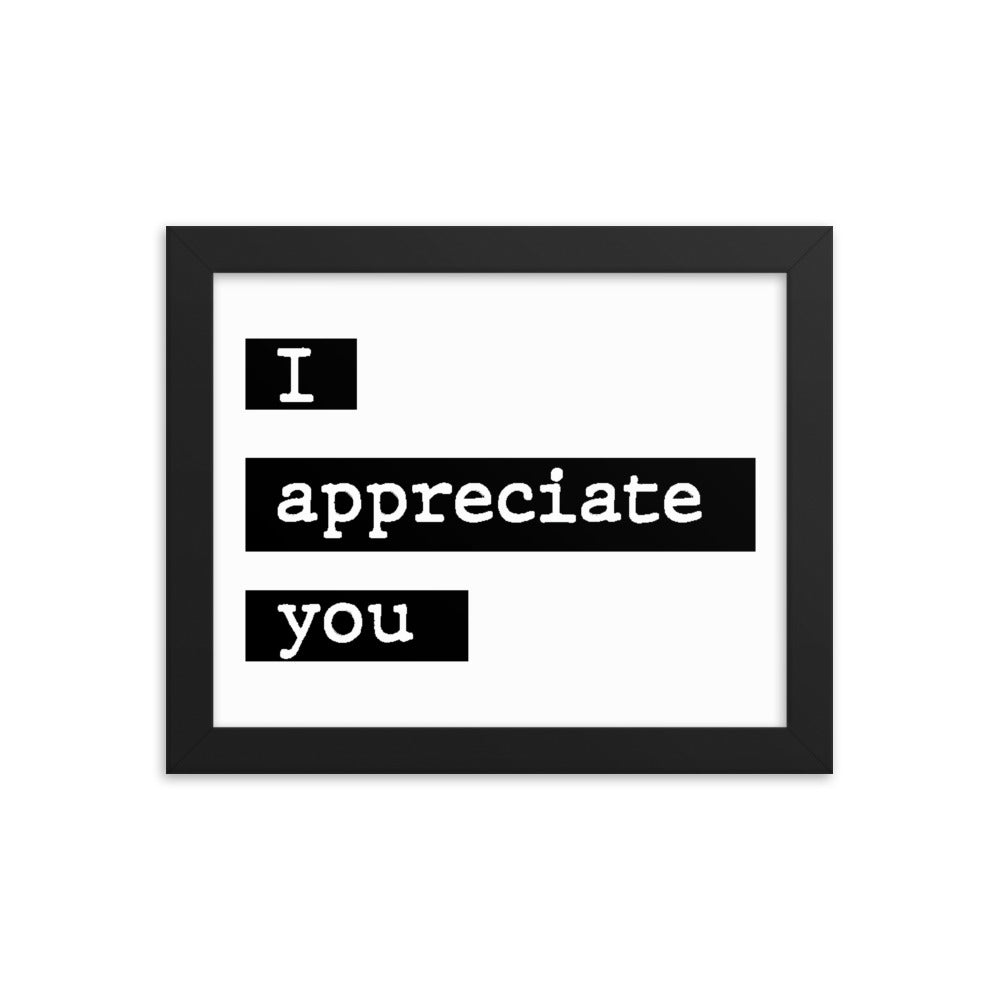 Appreciation Gift Framed Poster - I Appreciate You - NN Inspirational Gifts