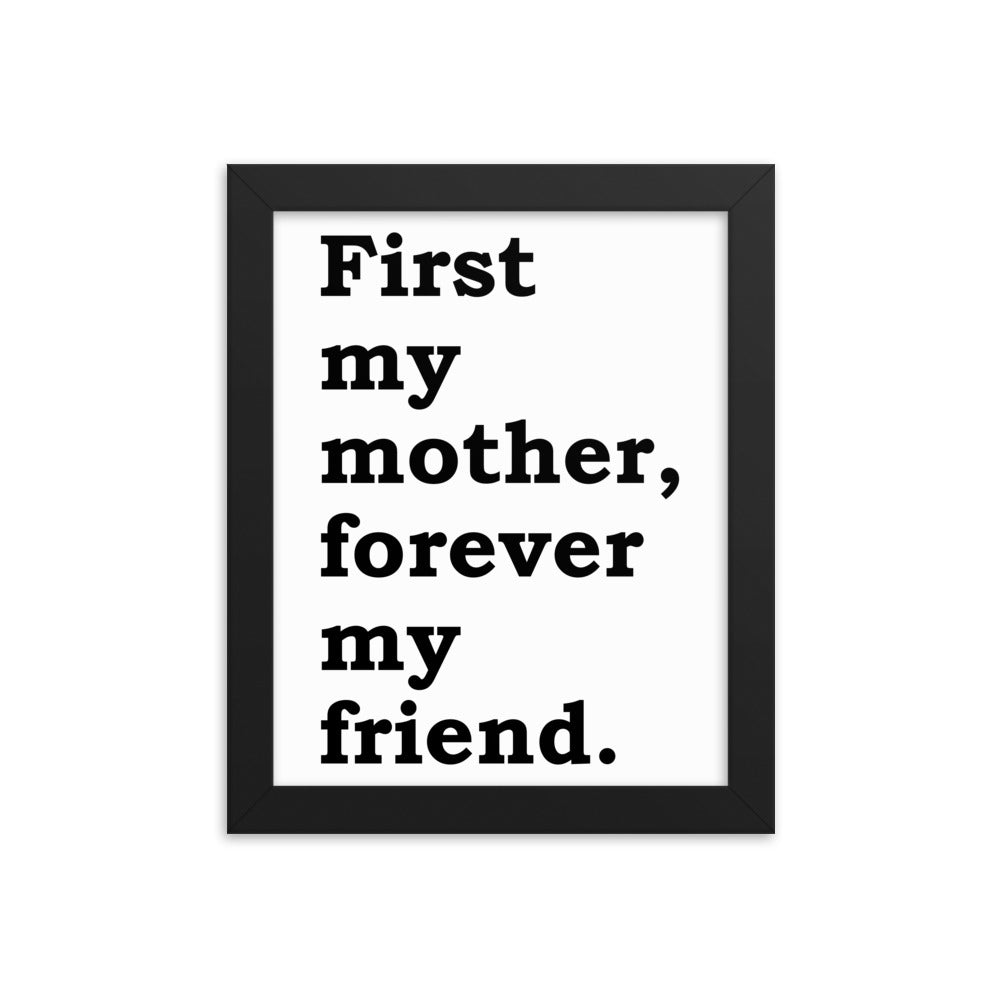 Gift Poster For Mom - First My Mother, Forever My Friend - NN Inspirational Gifts