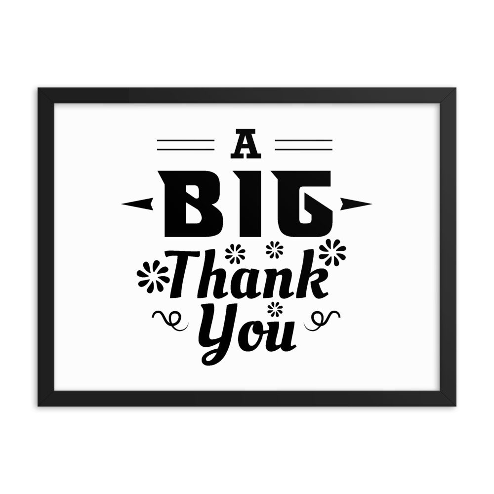 A Big Thank You Framed Poster - NN Inspirational Gifts