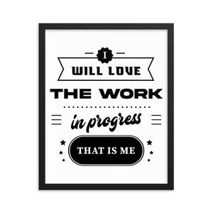 Motivational Framed Poster Gift - I Will Love The Work In Progress That Is Me V2 - NN Inspirational Gifts