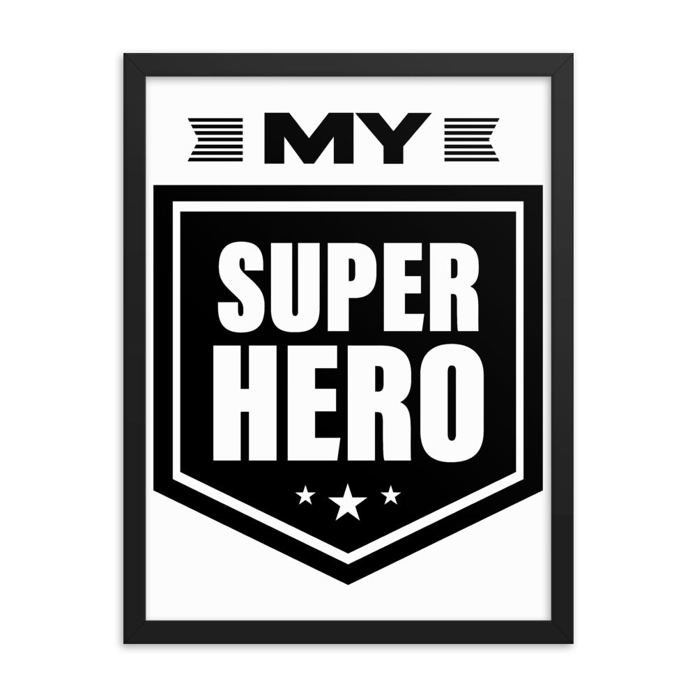 Framed Inspirational Poster Gift - My Super Hero - NN Inspirational Gifts