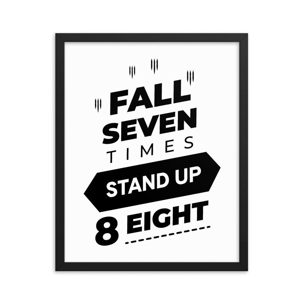Fall Seven Times Stand Up Eight Framed Poster - NN Inspirational Gifts
