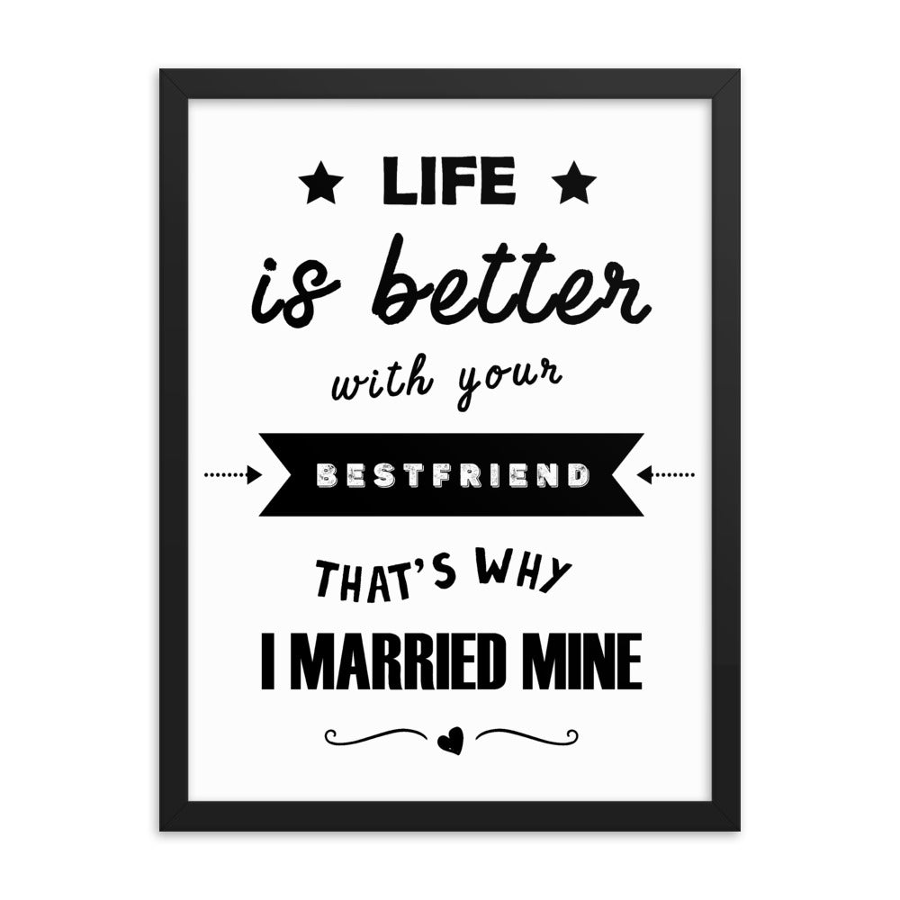 Life Is Better with Your Bestfriend Framed Poster - NN Inspirational Gifts