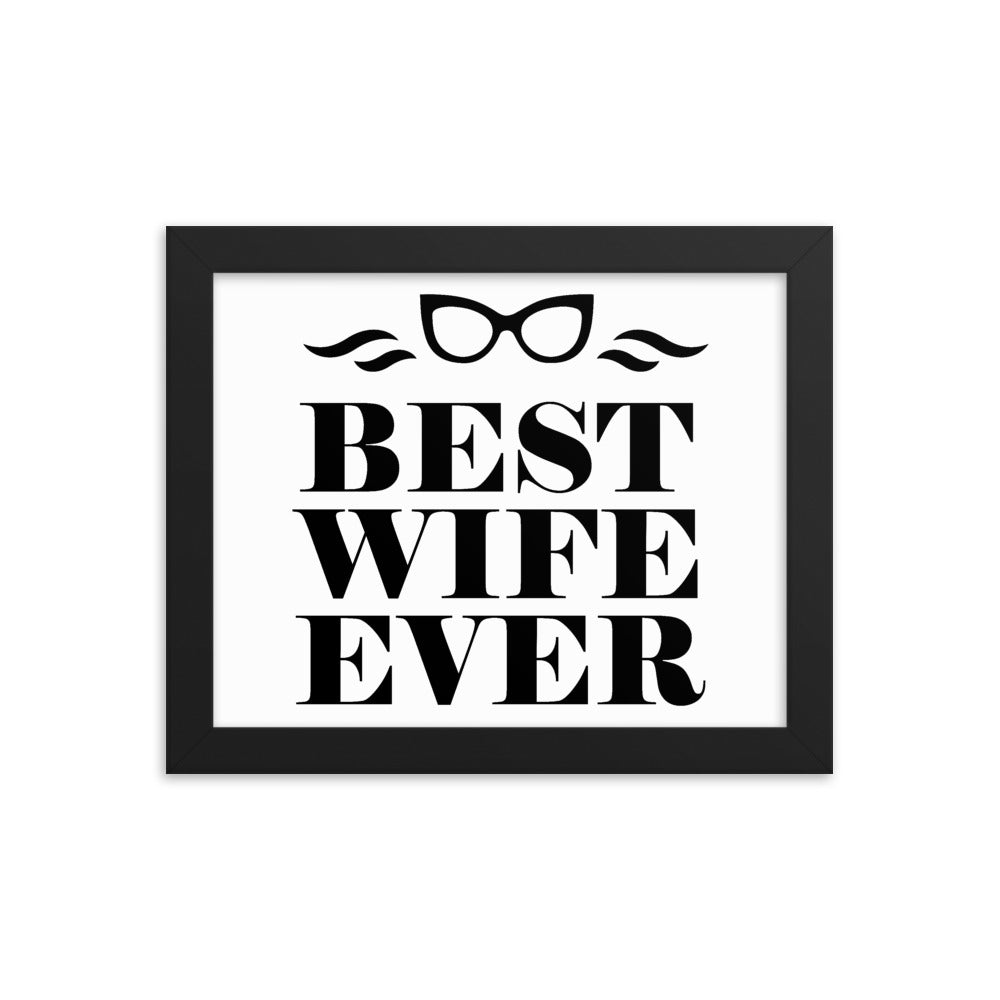 Best Wife Ever Framed Poster - NN Inspirational Gifts