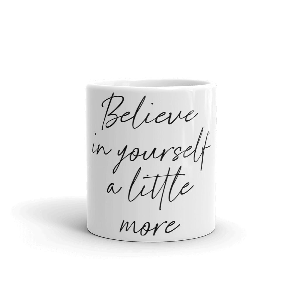 Motivational Mug - Believe In Yourself A Little More - NN Inspirational Gifts