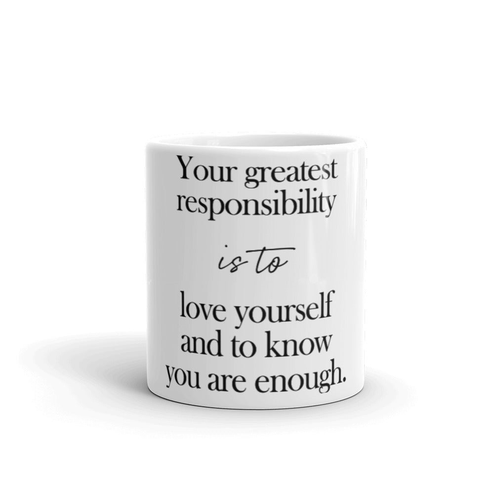 Inspirational Gift Mug For You - Your Greatest Responsibility Is To Love Yourself - NN Inspirational Gifts