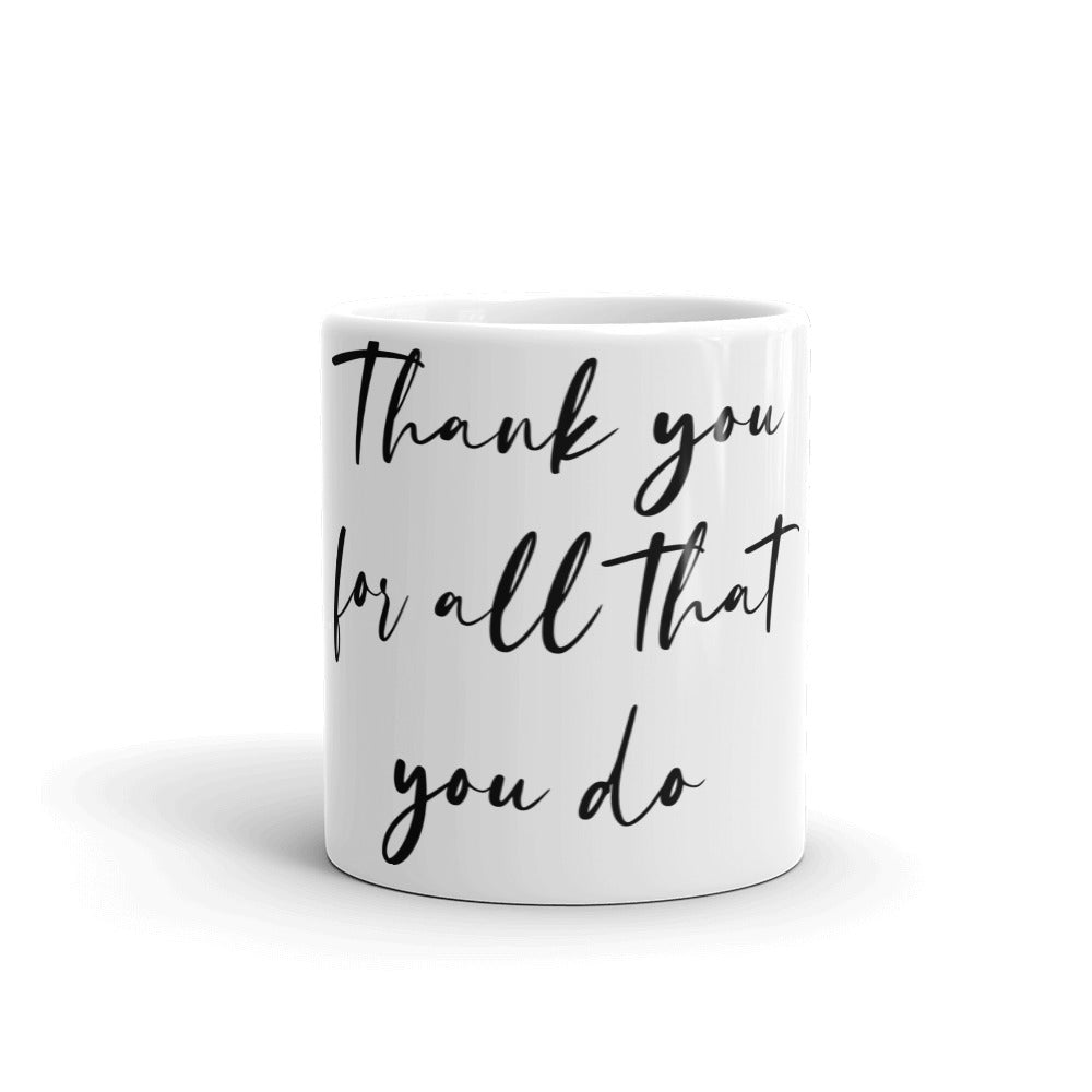 Appreciation Gift Mug - Thank You For All That You Do - NN Inspirational Gifts