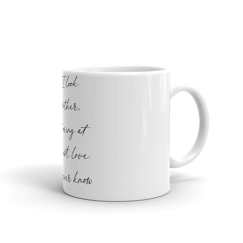Appreciation Gift Mug To Mother - When I Look At My Mother - NN Inspirational Gifts