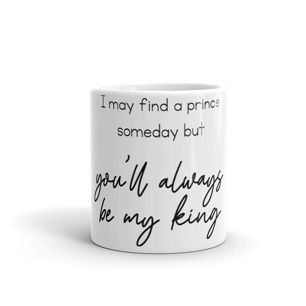 Passionate Gift Mug - I May Find A Prince Someday - NN Inspirational Gifts