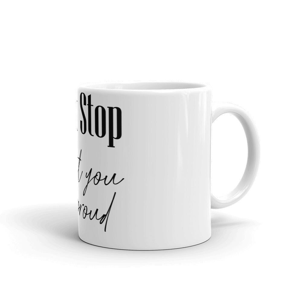 Inspirational Gift Mug - Don't Stop Until You Are Proud - NN Inspirational Gifts