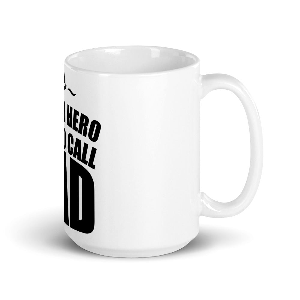 Inspirational Gift Mug For Dad - I Have A Hero I Get To Call Dad - NN Inspirational Gifts