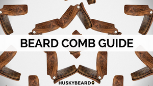 Beard Comb Guide: How to Find Your Best Beard Comb