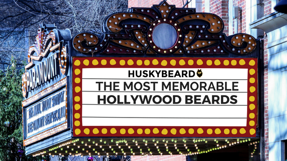 The 3 Most Memorable Hollywood Beards