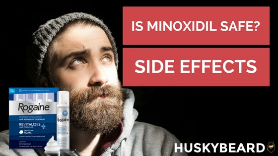 Minoxidil for Beard Growth: Safety & Side Effects [2018 Updated