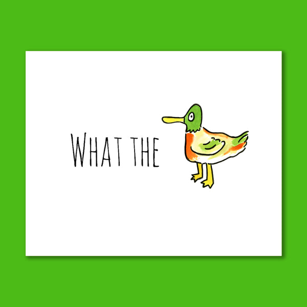 What The Duck 8X10 Art Print