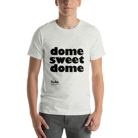 Dome sweet dome - Unisex T-Shirt