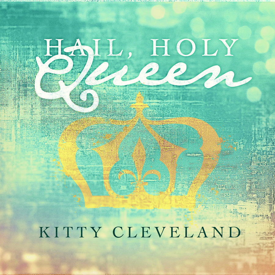 Hail, Holy Queen CD by Kitty Cleveland
