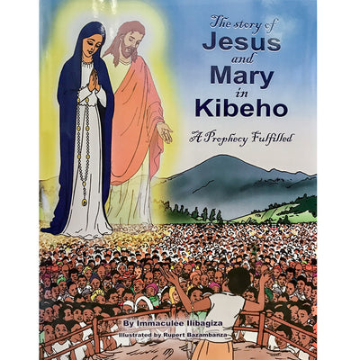 The Story of Jesus and Mary: A Prophecy Fulfilled By Immaculee