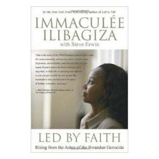 Led By Faith, Rising from the Ashes of the Rwandan Genocide, Paperback by Immaculee Ilibagiza