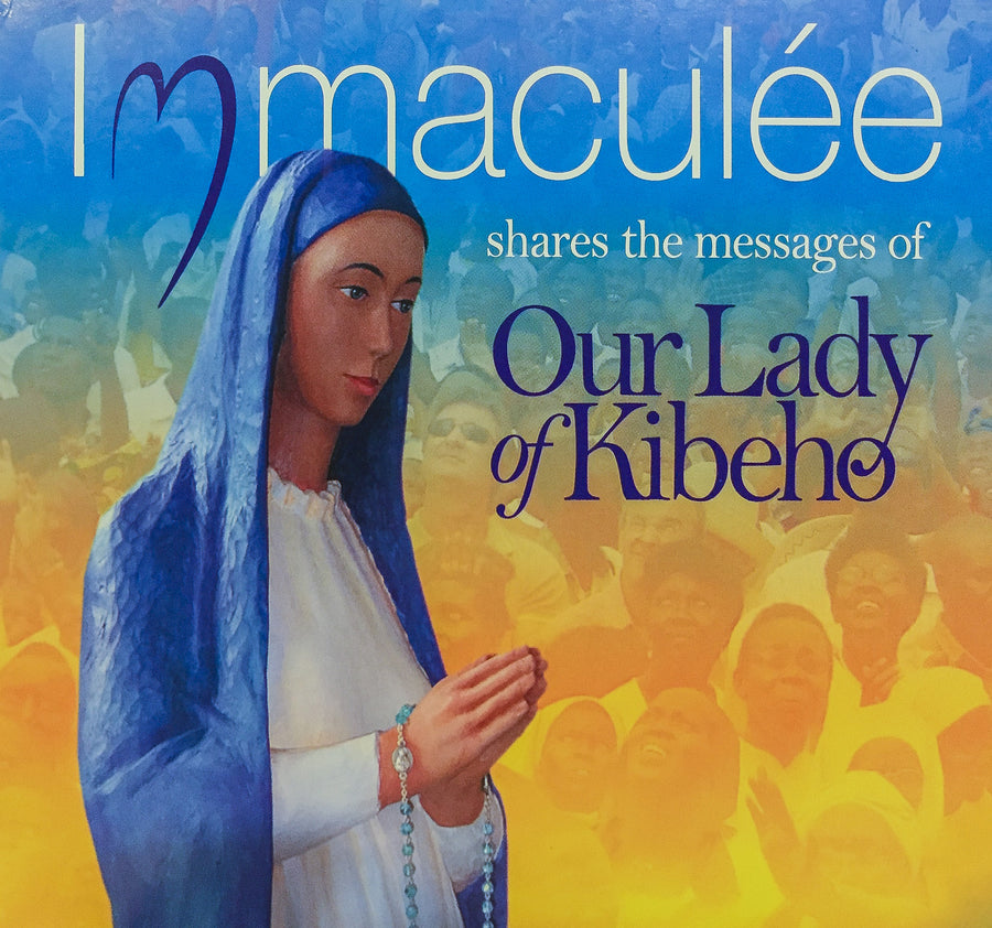 Messages of Our Lady of Kibeho MP3 Download by Immaculee Ilibagiza
