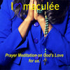 Prayer Meditation on God's Love by Immaculee Ilibagiza