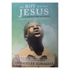 The Boy Who Met Jesus and A Message for Humanity, by Immaculee Ilibagiza
