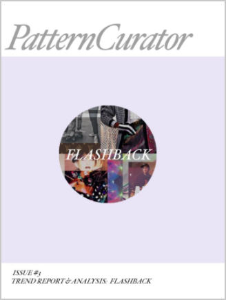 Pattern Curator Issue #3 Trend & Analysis:  FLASHBACK