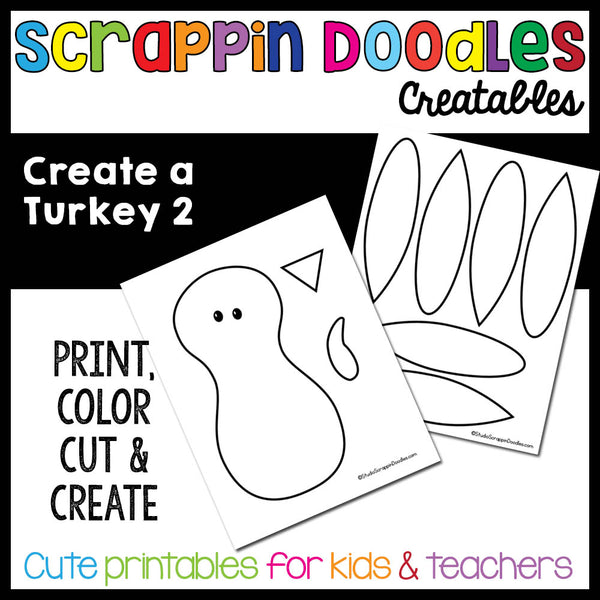 Create A Turkey 2 Craft {Print, Color, Cut & Paste}