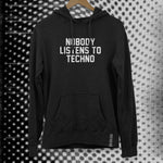 sublabel_nobody_listens_to_techno_rave_club_edm_hoodie_hooded_sweatshirt_black