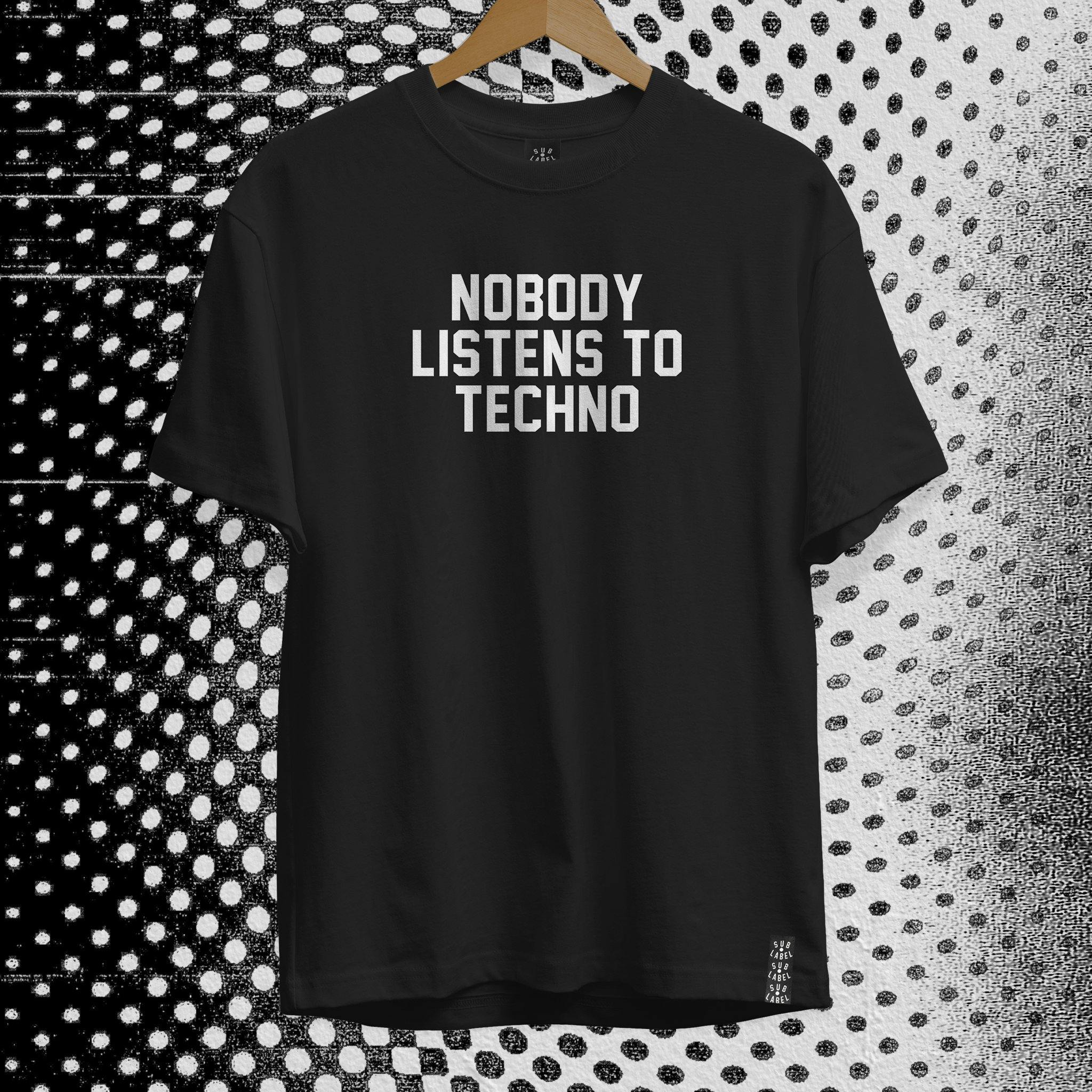 sublabel_nobodylistenstotechno_slimsaidit_techno_rave_club_edm_tshirt_black