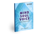 MIND SOUL VOICE: A Path to Vocal Freedom eBook