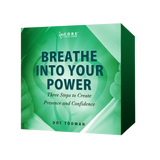 Breathe Into Your Power