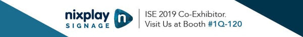 Nixplay Signage is Exhibiting at ISE 2019 - February 5-8, 2019