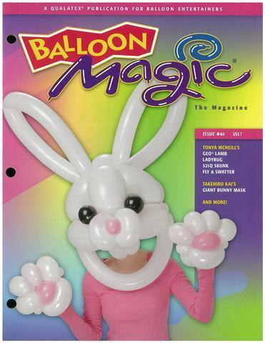 Balloon Magic Magazine #64 - Giant Bunny, Magazines, Qualatex, tmyers.com - T. Myers Magic Inc.
