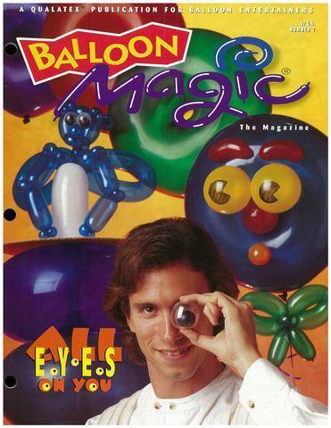 Balloon Magic Magazine #7 - All Eyes on You, Magazines, Qualatex, tmyers.com - T. Myers Magic Inc.