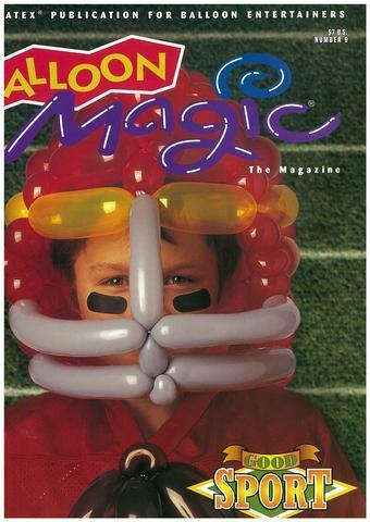 Balloon Magic Magazine #9 - Good Sport, Magazines, Qualatex, T. Myers Magic Inc. - T. Myers Magic Inc.