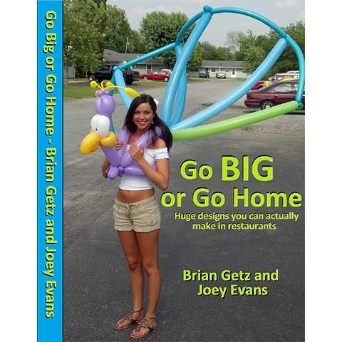Go Big or Go Home DVD, DVD, BRIAN GETZ & JOEY EVANS, T. Myers Magic Inc. - T. Myers Magic Inc.