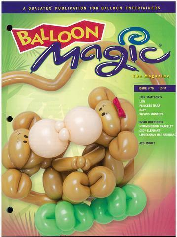 Balloon Magic Magazine #70 - Kissing Monkeys, Magazines, Qualatex, tmyers.com - T. Myers Magic Inc.