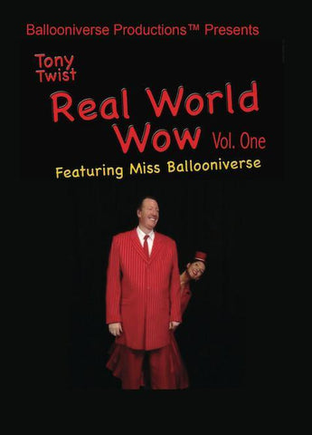 Tony Twist-Real World Wow Vol 1, DVD, FEATURING MISS BALLOONIVERSE, tmyers.com - T. Myers Magic Inc.