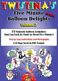 "5 Minute Balloon Delights Vol 2 CD-ROM, DVD, Christine ""Twistina"" Belcher, T. Myers Magic Inc. - T. Myers Magic Inc."