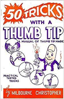 50 Tricks with a Thumb Tip by Milbourne Christopher, Book, T. Myers Magic Inc., tmyers.com - T. Myers Magic Inc.