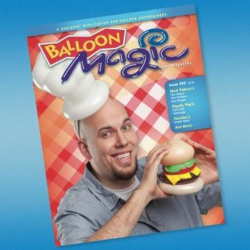 Balloon Magic Magazine #85 - Cheeseburger Delight, Magazines, Qualatex, tmyers.com - T. Myers Magic Inc.